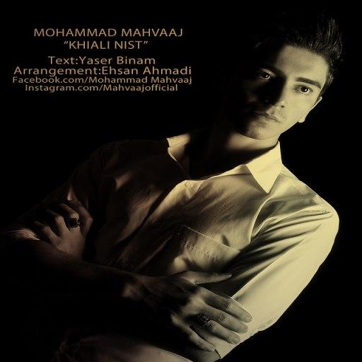 Mohammad Mahvaaj – Khiali Nist