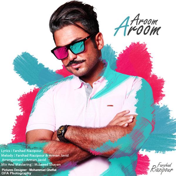 Farshad Riazipour – Aroom Aroom