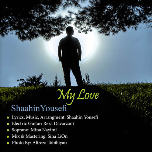 Shaahin Yousefi – My Love
