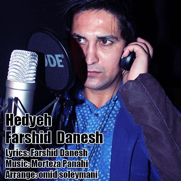 Farshid Danesh – Hedyeh