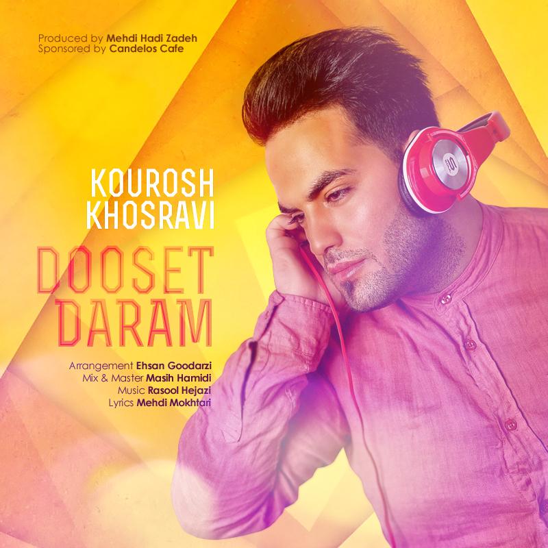 Kourosh Khosravi – Dooset Daram