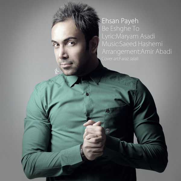 Ehsan Payeh – Be Eshghe To