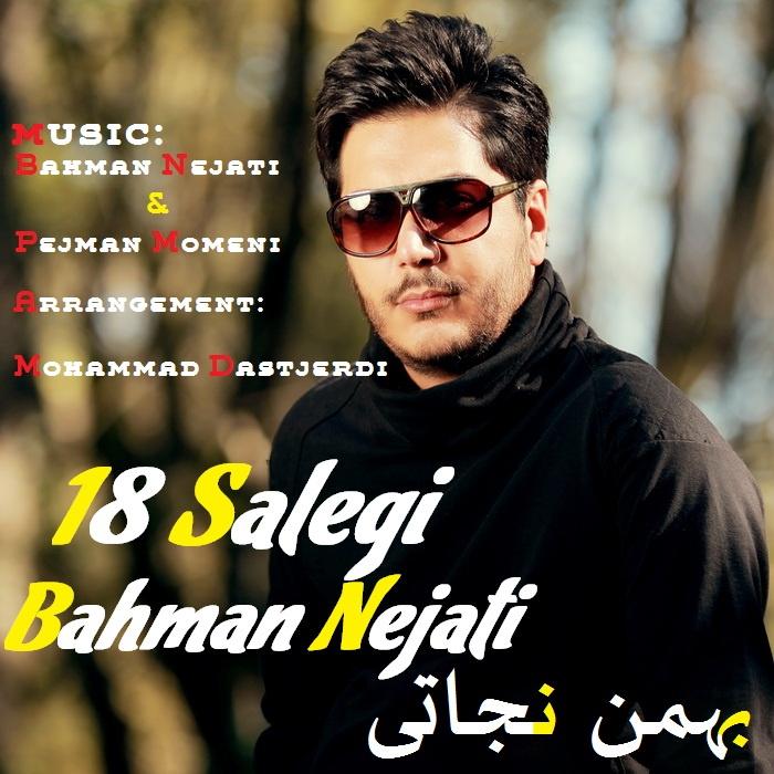Bahman Nejati – 18 Salegi