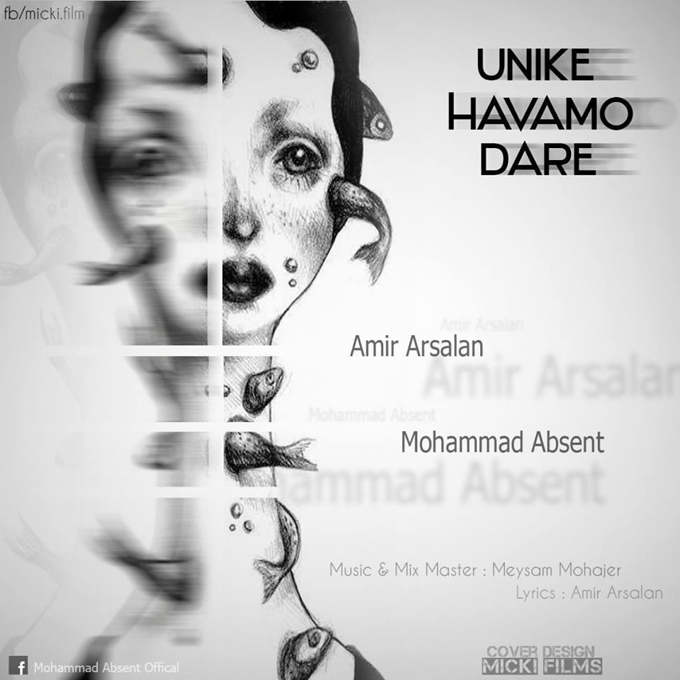 Amir Arsalan & Mohammad Absent – Unike Havamo Dare