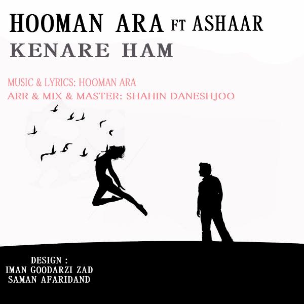 Hooman Ara – Kenare Ham (Ft Ashaar)