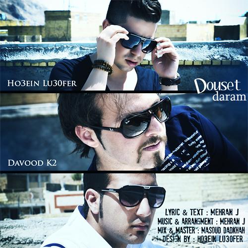 Ho3ein Lu30fer & Davood K2 – Douset Daram