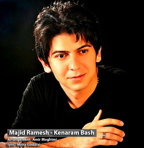 Kenaram Bash – Majid Ramesh