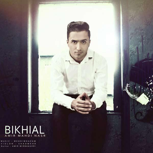 Amir Mahdi Nasr – Bi Khiyal