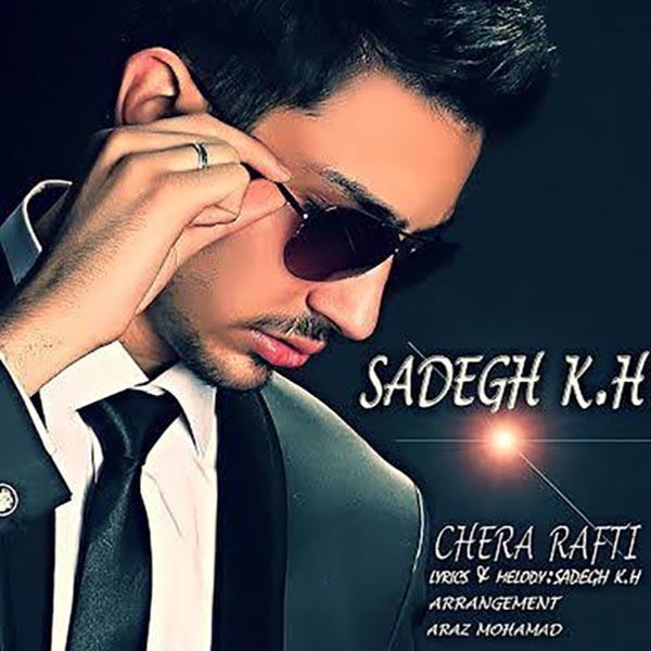 Sadegh KH – Chera Rafti