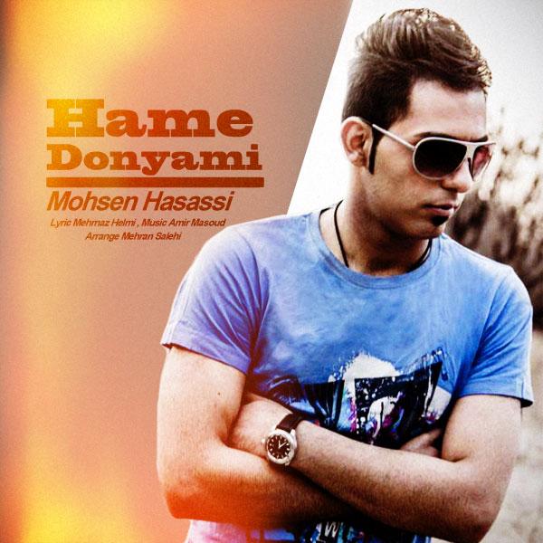 Mohsen Hassasi – Hame Donyami