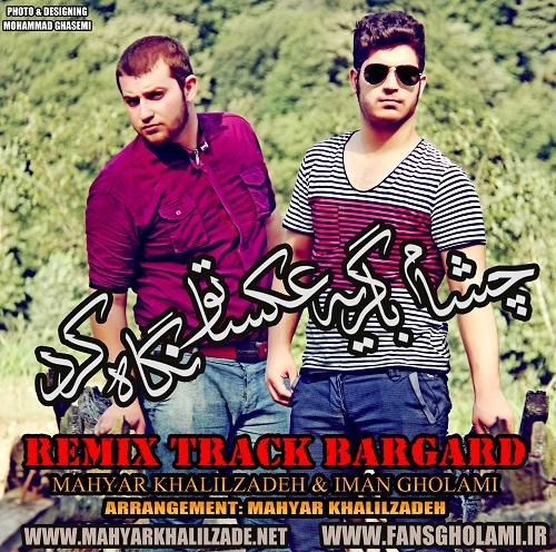 Mahyar Khalilzadeh & Iman Gholami – Bargard (Remix)