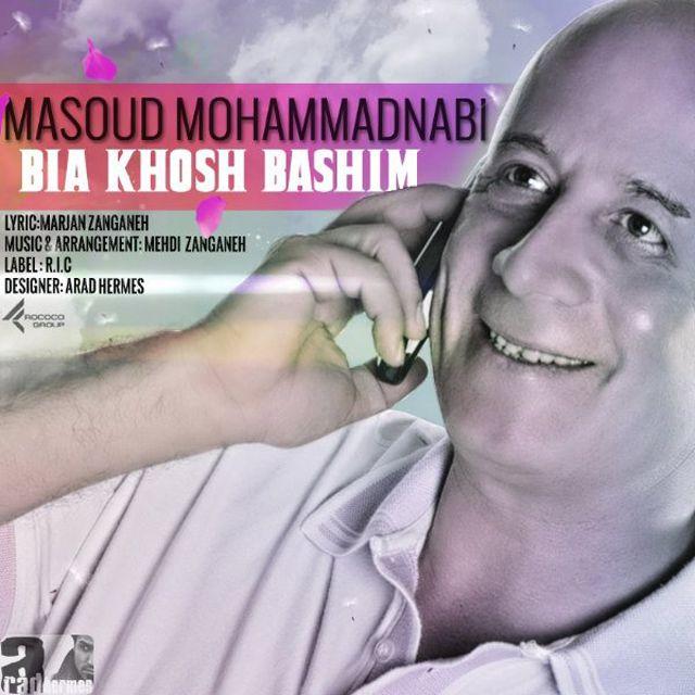 Masoud Mohammad Nabi – Bia Khosh Bashim