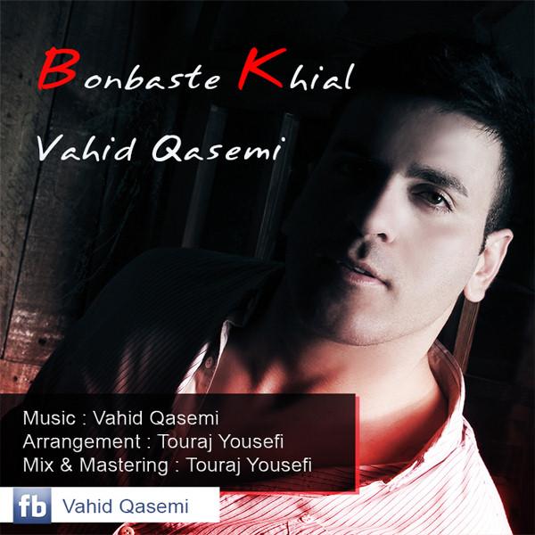 Vahid Ghasemi – Bonbaste Khial