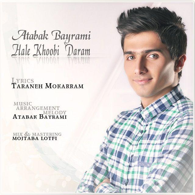 Atabak Bayrami – Hale khobi Daram