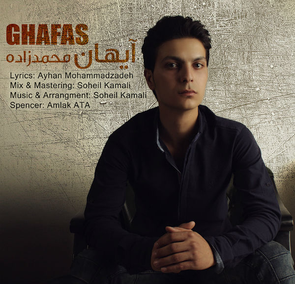 Ayhan Mohammadzadeh – Ghafas