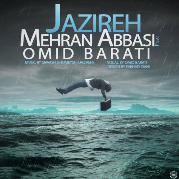 Mehran Abbasi – Jazireh (Ft Omid Barati) (Nostalgia 2014 Remix)