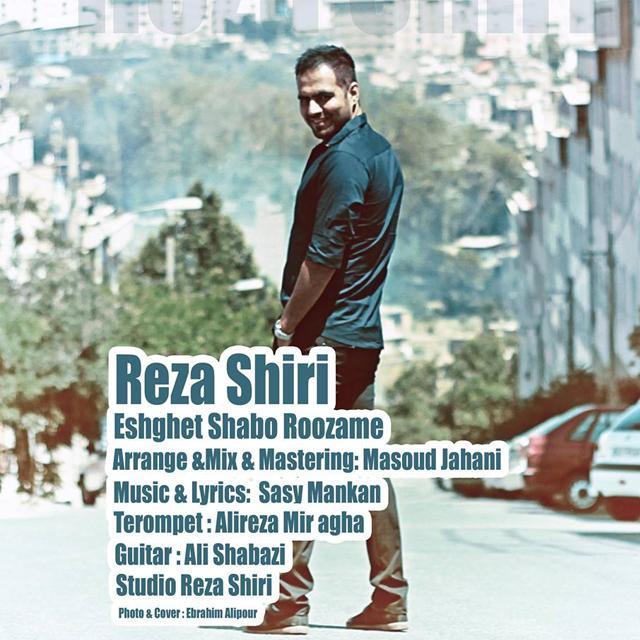 Reza Shiri – Eshghet Shabo Roozame