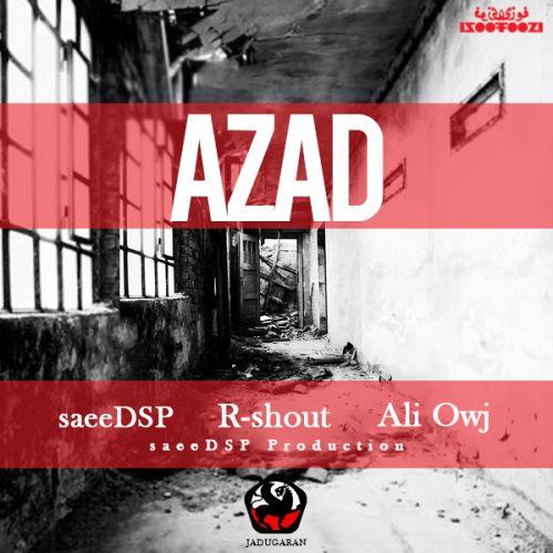 Saeed SP Ft R-Shout Ft Ali Owj – Azad