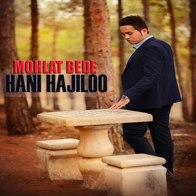 Hani Hajiloo – Mohlat Bede