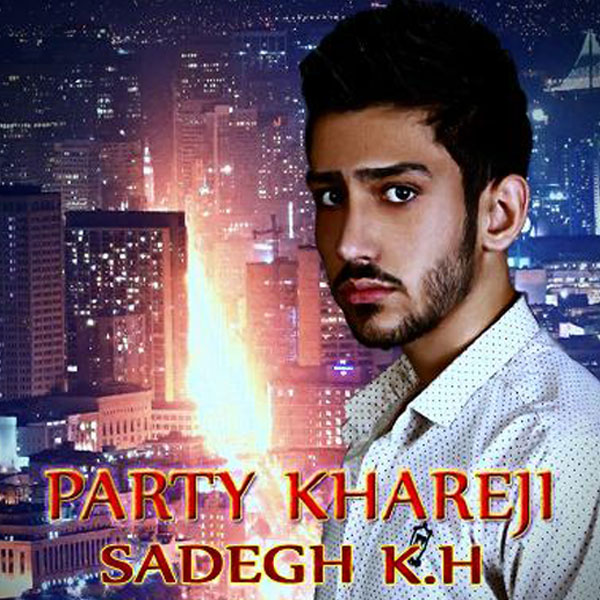 Sadegh K.H – Party KHareji