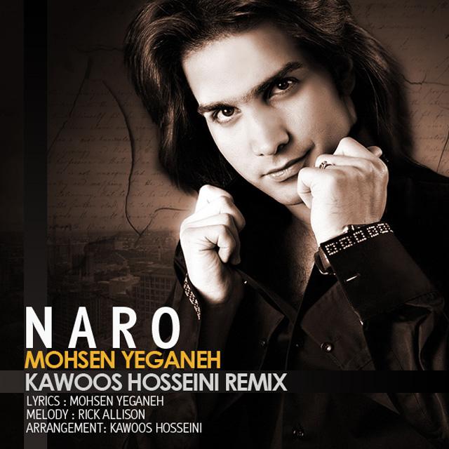 Mohsen Yeganeh – Naro (Kawoos Hosseini Remix)