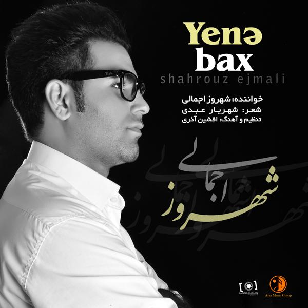 Shahroz Ejmali – Yena Bakh