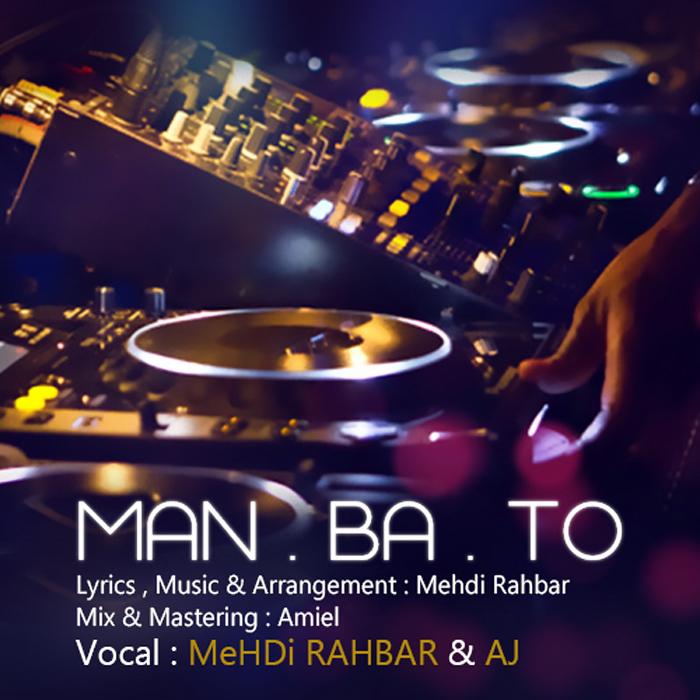 Mehdi Rahbar & AJ - Man Ba To