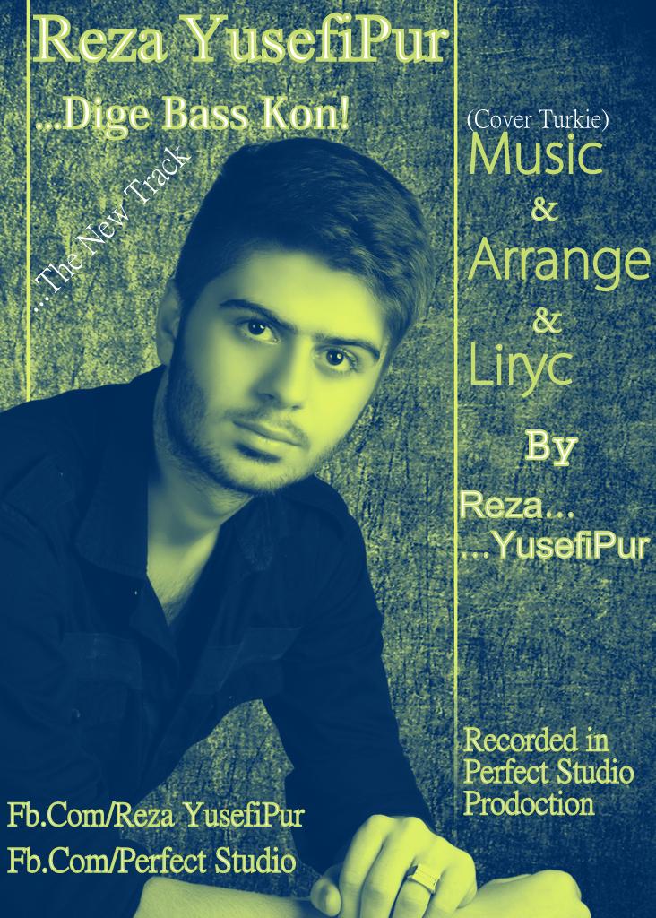Reza YusefiPur – Dige Bass Kon