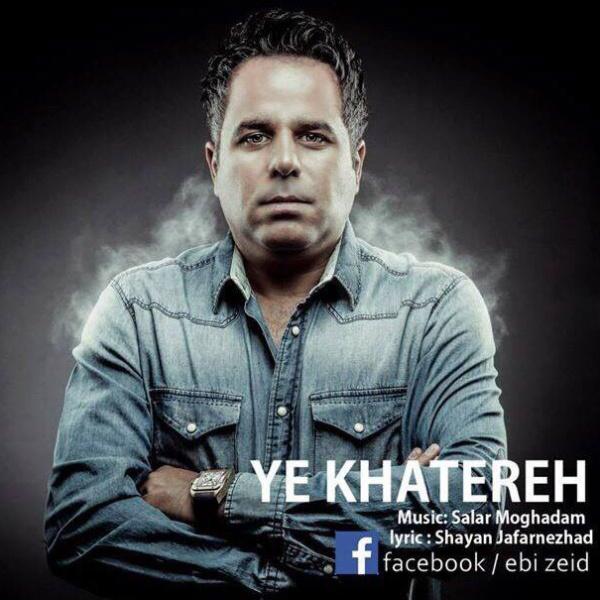 Ebi Zeid – Ye Khatereh