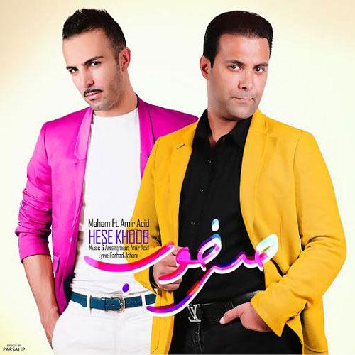 Maham Ft.Amir Acid – Hese Khoob