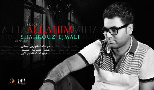 Shahrouz Ejmali – Allahim