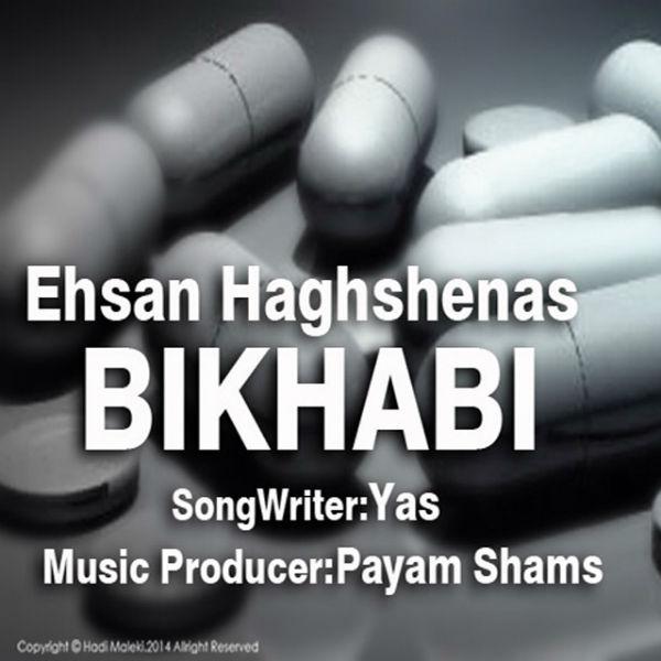Ehsan Haghshenas – Bikhabi