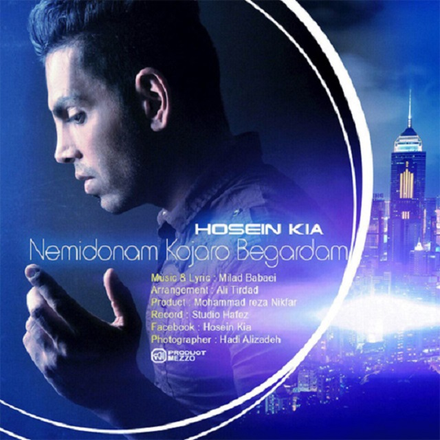Hossein Kia – Nemidonam Kojaro Begardam