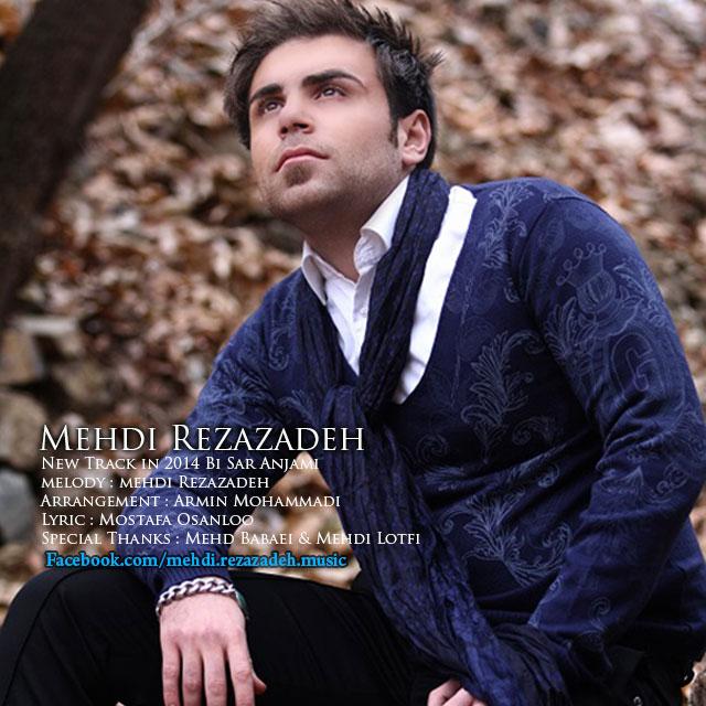 Mehdi Rezazadeh – Bi Sar Anjami
