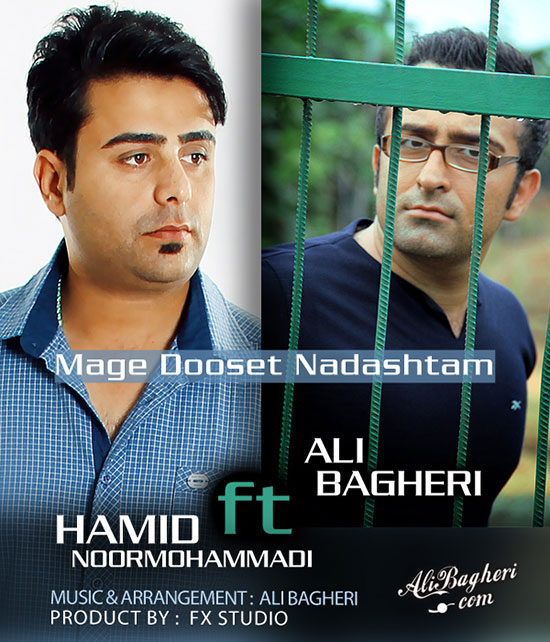 Hamid Noormohammadi Ft. Ali Bagheri – Mage Dooset Nadashtam
