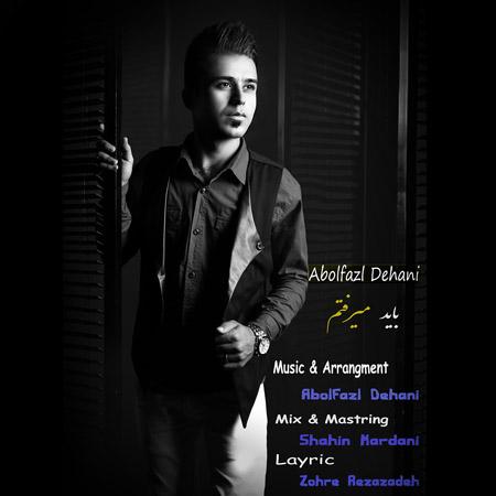 Abolfazl Dehani – Bayad Miraftam