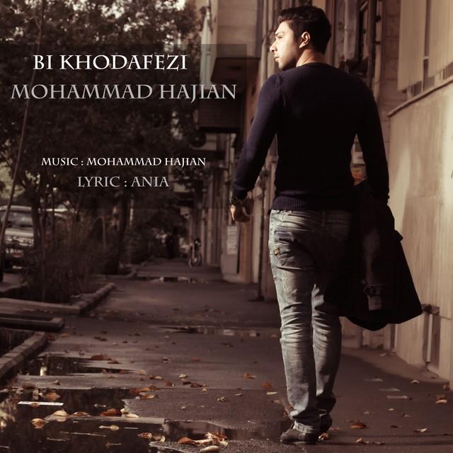 دانلود آهنگ جدید محمد حاجیان به نام بی خدافظی