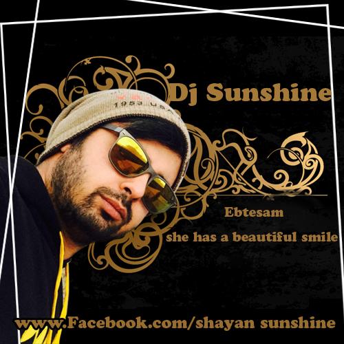 دانلود ریمیکس جدید DJ Sunshine به نام Ebtesa