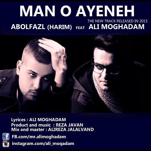 دانلود آهنگ جدید ابولفضل (حریم) و علی مقدم به نام من و آینه