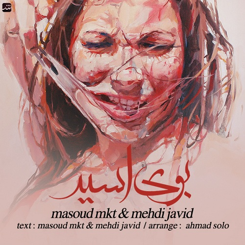 Masoud Mkt & Mehdi Javid – Booye Asid
