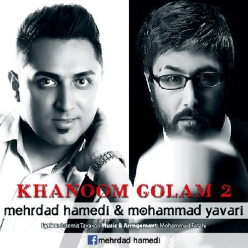 دانلود آهنگ جدید مهرداد حامدی و محمد یاوری به نام خانم گلم ۲
