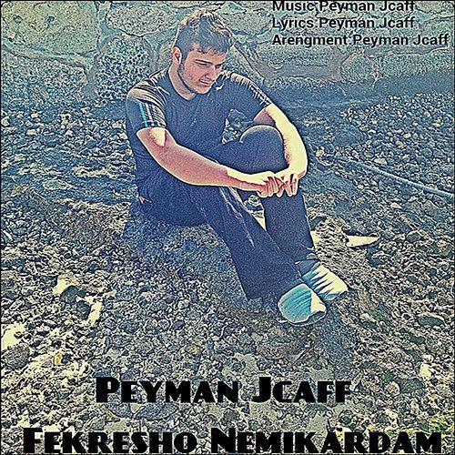 دانلود آهنگ جدید Peyman Jcaff به نام فکرشو نمیکردم