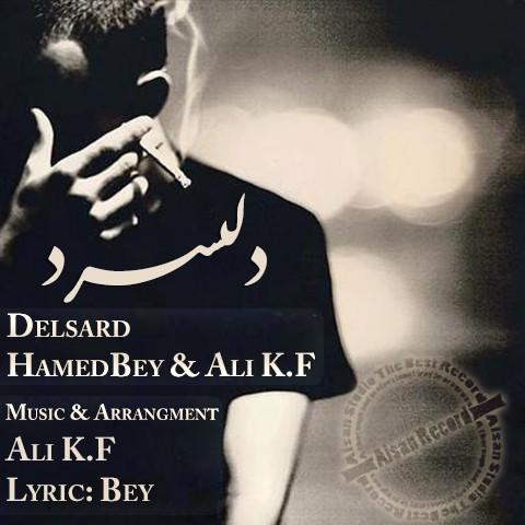 دانلود آهنگ جدید Hamed Bey & Ali K.F به نام دلسرد