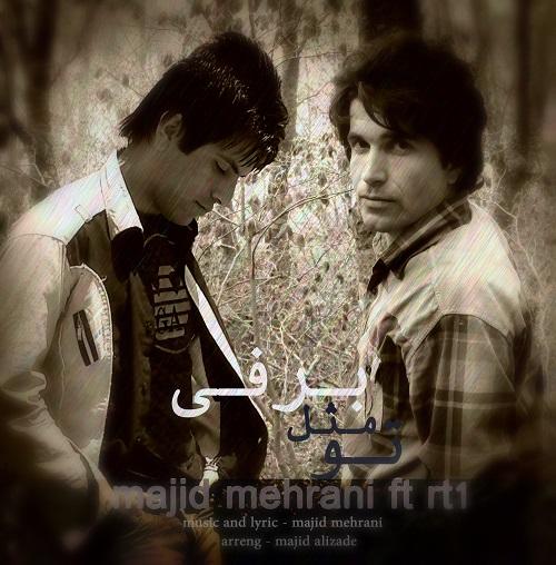 Majid Mehrani & RT1.2 – To Mesle Barfi