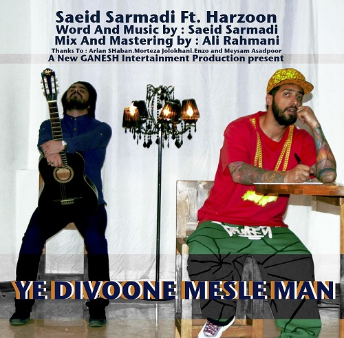 Saeid Sarmadi Ft. Harzoon – Ye Divoone Mesle Man