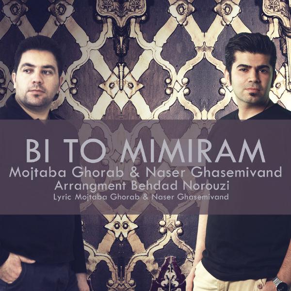 Mojtaba Ghorab Ft. Naser Ghasemivand – Bi To Mimiram