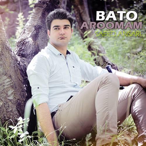 Saeed Ansari – Ba To Aroomam