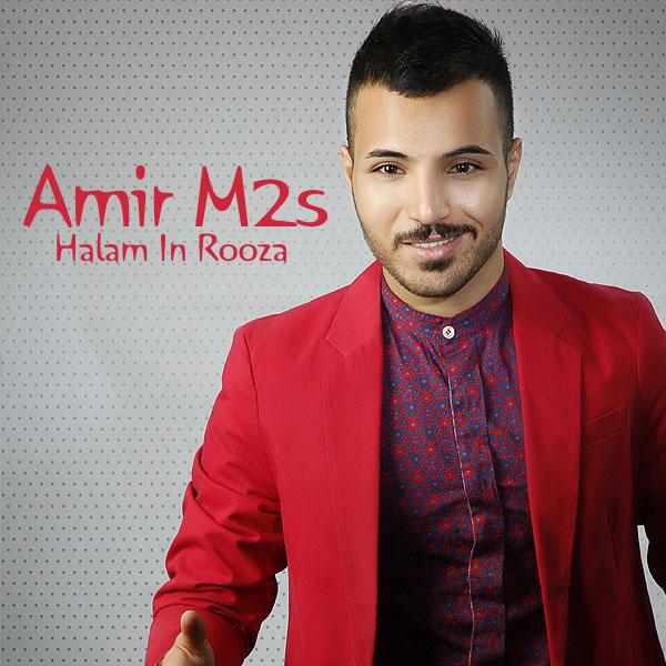 Amir M2s – Halam In Rooza