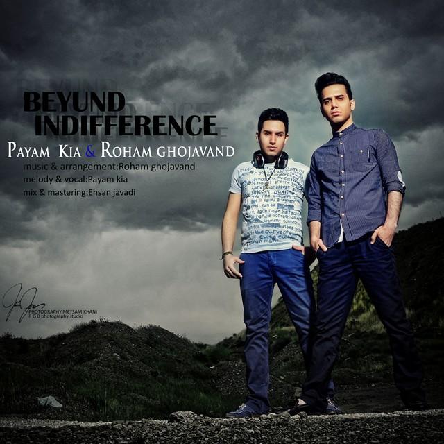 Roham Ghojavand & Payam Kia – Beyund Indifference