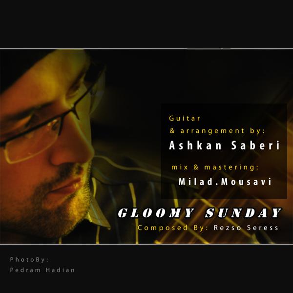 Ashkan Saberi – Gloomy Sunday